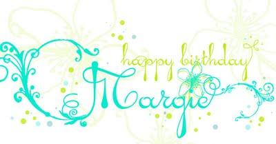 happy birthday margie Just a girl: 44's not that bad happy birthday margie